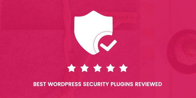 Best-WordPress-Security-Plugins-Reviewed