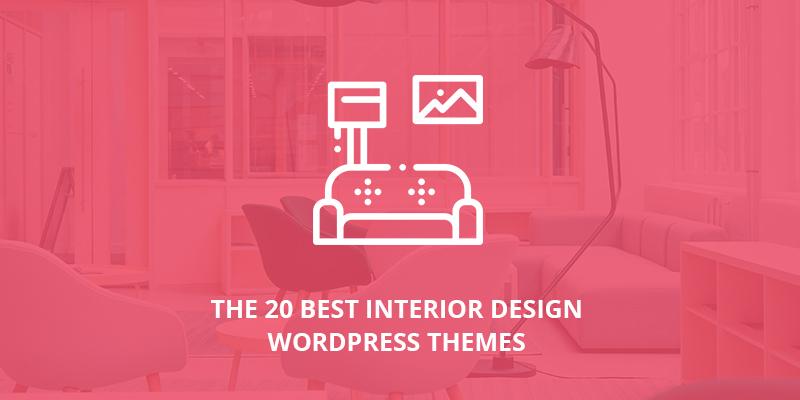 The 20 Best Interior Design WordPress Themes